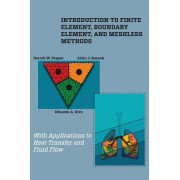 Introduction to Finite Element, Boundary Element, and Meshless Methods: With Applications to Heat Transfer and Fluid Flow
