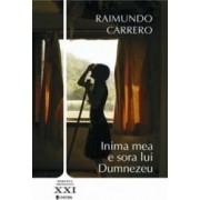 Inima mea e sora lui Dumnezeu - Raimundo Carrero