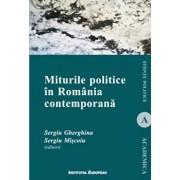 Miturile politice in Romania contemporana/Sergiu Gherghina, Sergiu Miscoiu