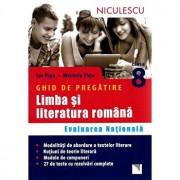 Ghid de pregatire Limba si literatura romana Evaluarea Nationala clasa a VIII-a/Ion Popa, Marinela Popa