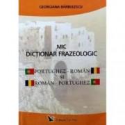 Mic Dictionar frazeologic portughez - roman si roman - portughez