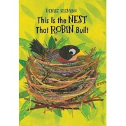 This Is the Nest That Robin Built, Hardcover