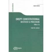 Drept constitutional. Institutii si proceduri ed. 2 - Caiet de seminar - Radu Chirita