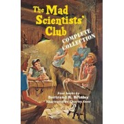 The Mad Scientists' Club Complete Collection, Paperback
