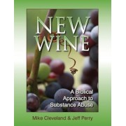 New Wine: A Biblical Approach to Substance Abuse, Paperback