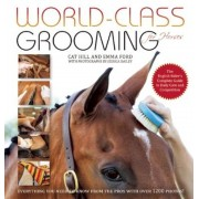 World-Class Grooming for Horses: The English Rider's Complete Guide to Daily Care and Competition, Paperback