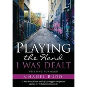Playing the Hand I Was Dealt, Paperback/Chanel Budd
