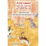 Alice and the Scaredy Cats: A Boy Named Jack - A Storybook Series - Book Three