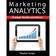 Marketing Analytics: Strategic Models and Metrics, Paperback