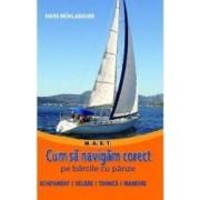 Cum sa navigam corect pe barcile cu panze - Hans Muhlabauer