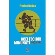 Acei feciori minunati - Boxerii anilor 1958-1970/Florian Dudea