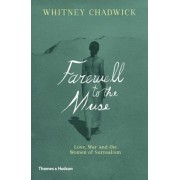 Farewell to the Muse: Love, War and the Women of Surrealism, Hardcover