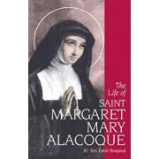 The Life of Saint Margaret Mary Alacoque, Paperback/Emile Bougaud