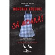 Dorothy trebuie sa moara/Danielle Paige