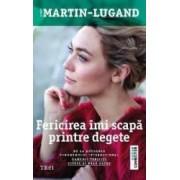 Fericirea imi scapa printre degete - Agnes Martin-Lugand - PRECOMANDA