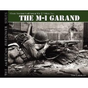 The M-1 Garand v. 2: Classic American Small Arms at War Laemlein Tom RZM Imports