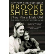 There Was A Little Girl - The Real Story of My Mother and Me (Shields Brooke)(Paperback) (9780147516565)