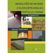 Modalitati de initiere a elevilor in analiza textului literar la clasele II-IV.