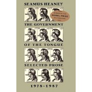 The Government of the Tongue: Selected Prose, 1978-1987, Paperback/Seamus Heaney