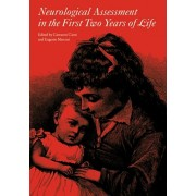 Neurological Assessment in the First Two Years of Life: Instruments for the Follow-Up of High-Risk Newborns, Hardcover/Giovanni Cioni