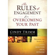 The Rules of Engagement for Overcoming Your Past: Breaking Free from Guilt, Rejection, Abuse, and Betrayal, Paperback/Cindy Trimm