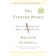 The Tipping Point: How Little Things Can Make a Big Difference, Paperback
