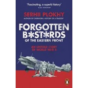 Forgotten Bastards of the Eastern Front. An Untold Story of World War II, Paperback/Serhii Plokhy