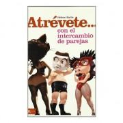 ATREVETE... CON EL INTERCAMBIO DE PAREJAS