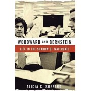Woodward and Bernstein: Life in the Shadow of Watergate, Paperback/Alicia C. Shepard