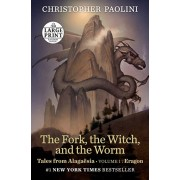 The Fork, the Witch, and the Worm: Tales from Alagasia (Volume 1: Eragon), Paperback/Christopher Paolini
