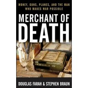 Merchant of Death: Money, Guns, Planes, and the Man Who Makes War Possible, Paperback