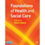 Foundations of Health and Social Care (Adams Robert)(Paperback) (9781403998866)