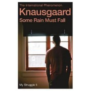 Some Rain Must Fall by Karl Ove Knausgaard