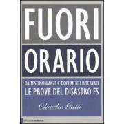 Chiarelettere Fuori orario. Da testimonianze e documenti riservati le prove del... Claudio Gatti