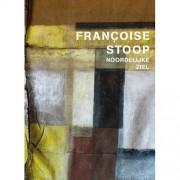 Francoise Stoop - Noordelijke ziel - Imme Dros, Oek de Jong en Ralph Keuning