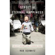 Street of Eternal Happiness: Big City Dreams Along a Shanghai Road, Paperback