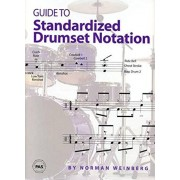 Weinberg, Norman Guide to Standardized Drumset Notation