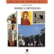 Biserica ortodoxa. Religiile umanitatii