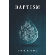 Baptism: Answers to Common Questions, Paperback/Guy M. Richard