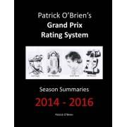 Patrick O'Brien's Grand Prix Rating System: Season Summaries 2014-2016