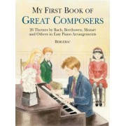 My First Book of Great Composers: 26 Themes by Bach, Beethoven, Mozart and Others in Easy Piano Arrangements, Paperback