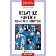 Relatiile publice. Principii si strategii/Cristina Coman