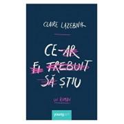 Ce-ar fi trebuit sa stiu/Claire LaZebnik