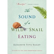 The Sound of a Wild Snail Eating, Paperback/Elisabeth Tova Bailey