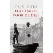 Elke dag is voor de dief - Teju Cole