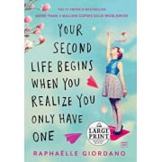 Your Second Life Begins When You Realize You Only Have One, Paperback/Raphaelle Giordano