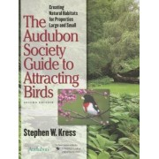 The Audubon Society Guide to Attracting Birds: Creating Natural Habitats for Properties Large and Small, Paperback