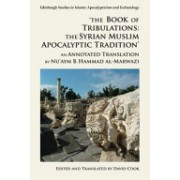'The Book of Tribulations: the Syrian Muslim Apocalyptic Tradition' - An Annotated Translation by Nu'Aym b. Hammad Al-Marwazi (Cook David)(Paperback) (9781474424103)