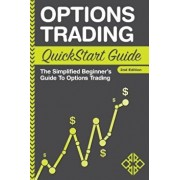 Options Trading QuickStart Guide: The Simplified Beginner's Guide to Options Trading, Paperback/Clydebank Finance