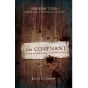 The Covenant: A Study of God's Extraordinary Love for You, Paperback/James Garlow